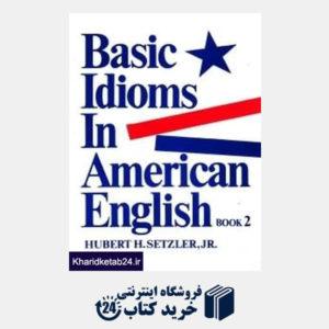 کتاب Basic Idioms In American English book 2