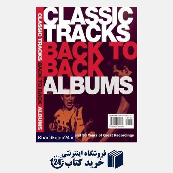 کتاب Classic Tracks Back to Back: Singles and Albums