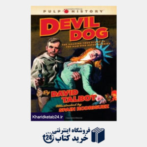 کتاب Devil Dog: The Amazing True  Story of the Man Who Saved America (Pulp History)