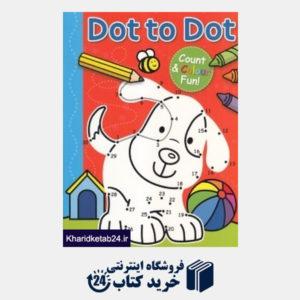 کتاب Dot to Dot  Count & Colour Fun
