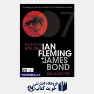 کتاب For Your Eyes Only:  Ian Fleming + James Bond
