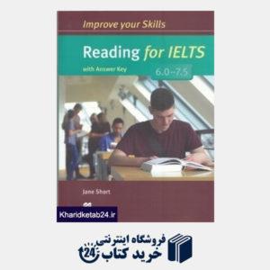 کتاب Improve Your Skills Reading for IELTS With Answer Key 6.0 - 7.5
