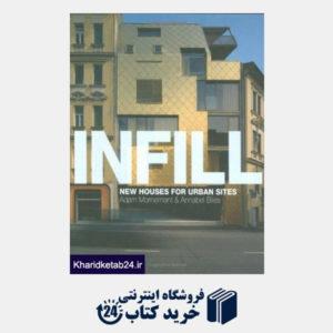 کتاب Infill: New Houses for Urban Sites