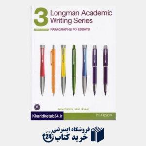 کتاب (Longman Academic Writing Series 3 (Paragraphs to Essays
