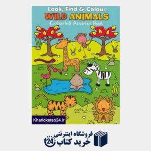 کتاب Look Find & Colour Wild Animals