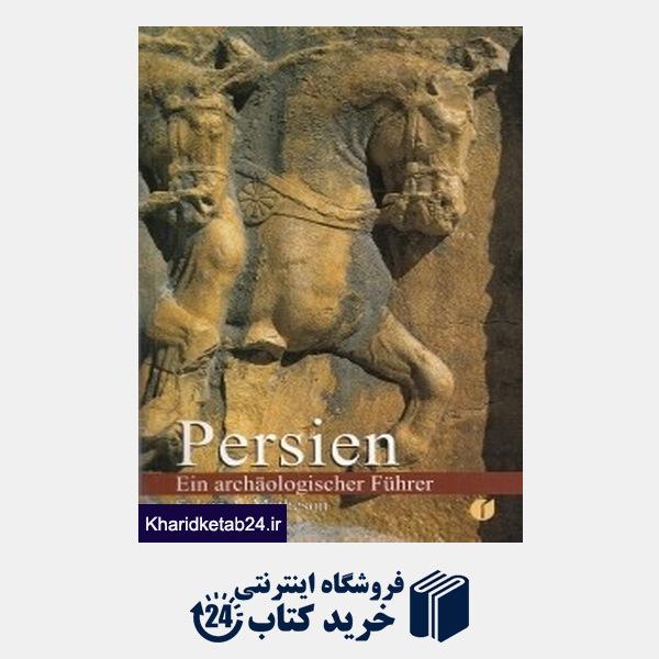 کتاب Persien (اماکن باستانی ایران) (آلمانی)