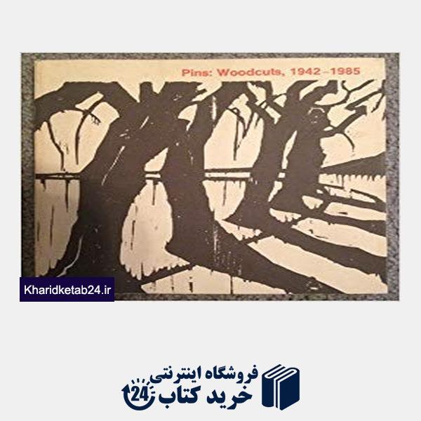 کتاب Pins: Woodcuts 1942 - 1985. Exhibition Catalogue.