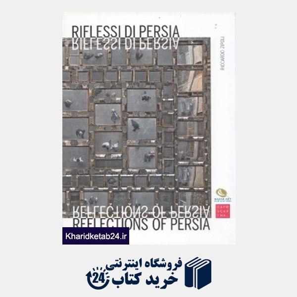 کتاب Reflections Of Persia