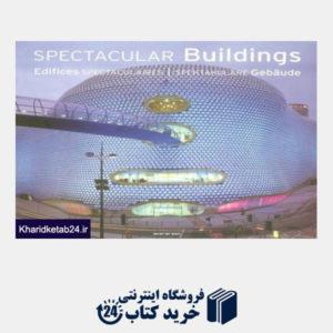 کتاب Spectacular Buildings: A Selection of Contemporary Projects (Architecture)