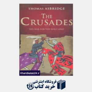 کتاب The Crusades: The War for the Holy Land