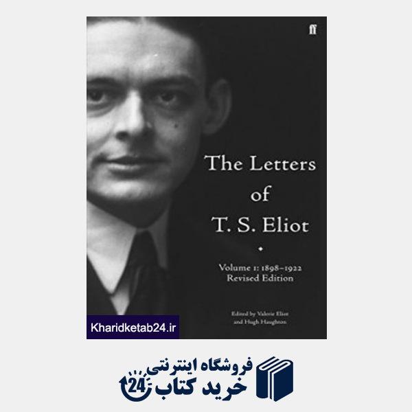 کتاب The Letters of T. S. Eliot Volume One: 1898-1922
