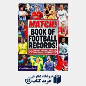 کتاب The Match Book of Football Records: From the Makers of Britain's Bestselling Football Magazine
