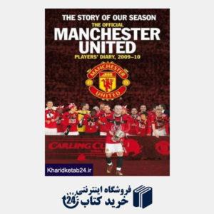 کتاب The Story of Our Season : The Official Manchester United Players' Diary 2009-10