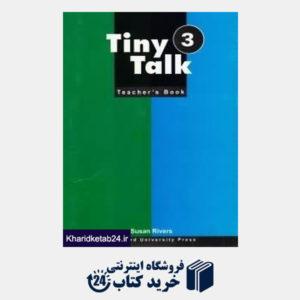 کتاب Tiny Talk 3 Teacher's Book