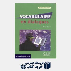 کتاب Vocabulaire en Dialogues Nivean Debutant CD