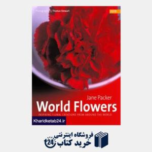 کتاب World Flowers : Inspiring Floral Creations from Around the World