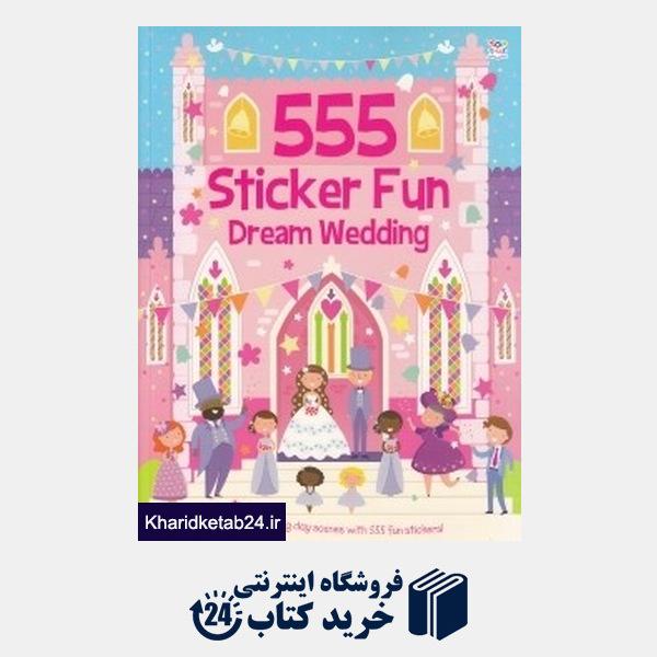 کتاب 555Sticker Fun Dream Wedding