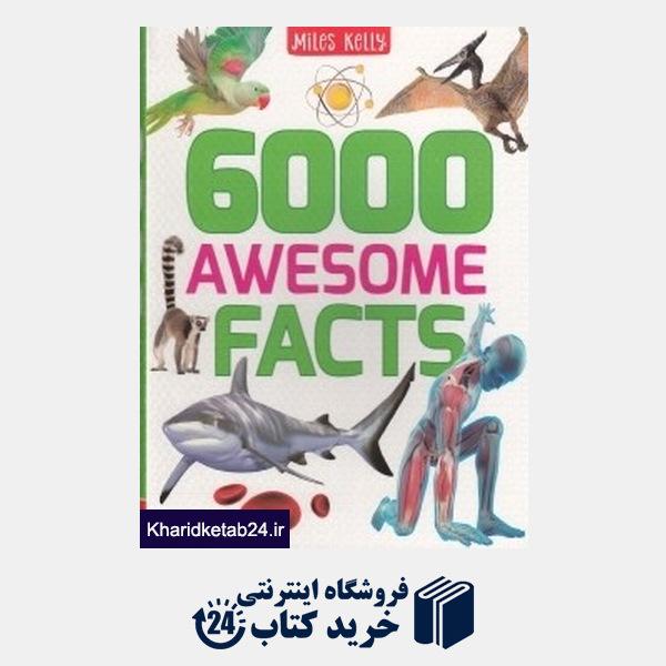 کتاب 6000Awesome Facts