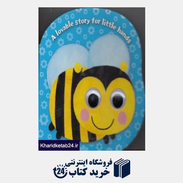 کتاب (A Lovable Story for Little Hands (Bee
