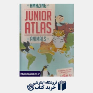 کتاب ANIMALS Amazing Junior Atlas