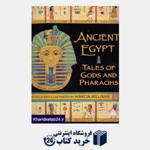 کتاب Ancient Egypt Tales of Gods and Pharaohs