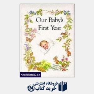 کتاب Our Baby's First Year