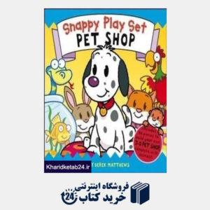 کتاب Snappy Play Set Pet Shop
